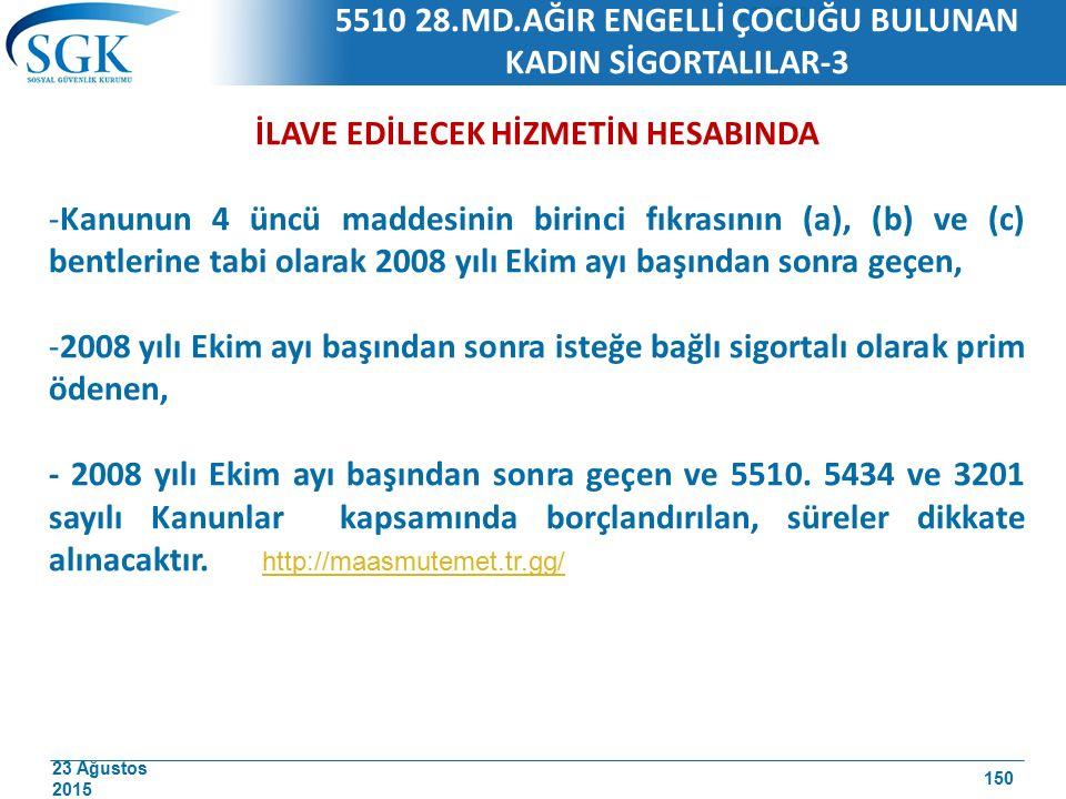 5510 28.MD.AĞIR ENGELLİ ÇOCUĞU BULUNAN KADIN SİGORTALILAR-3