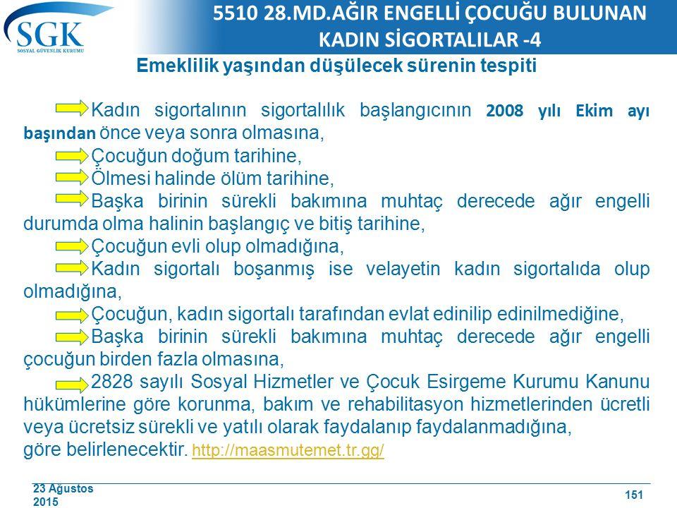 5510 28.MD.AĞIR ENGELLİ ÇOCUĞU BULUNAN KADIN SİGORTALILAR -4