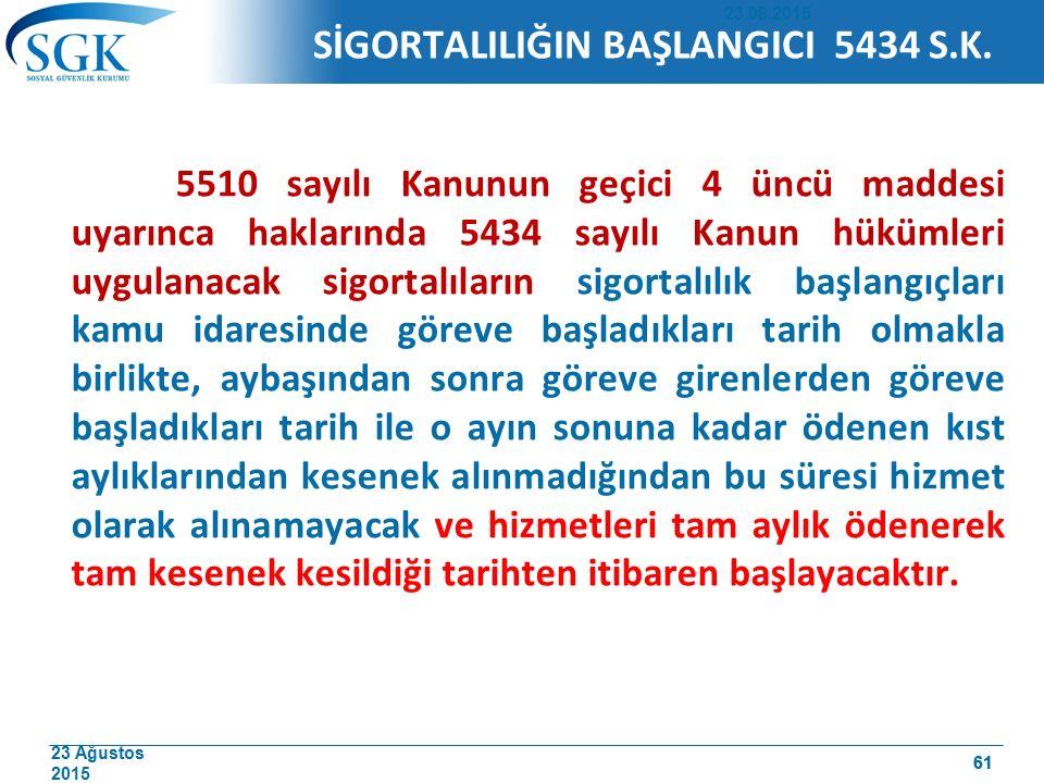 SİGORTALILIĞIN BAŞLANGICI 5434 S.K.