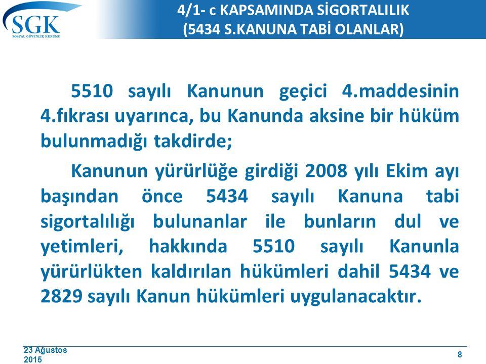 4/1- c KAPSAMINDA SİGORTALILIK (5434 S.KANUNA TABİ OLANLAR)