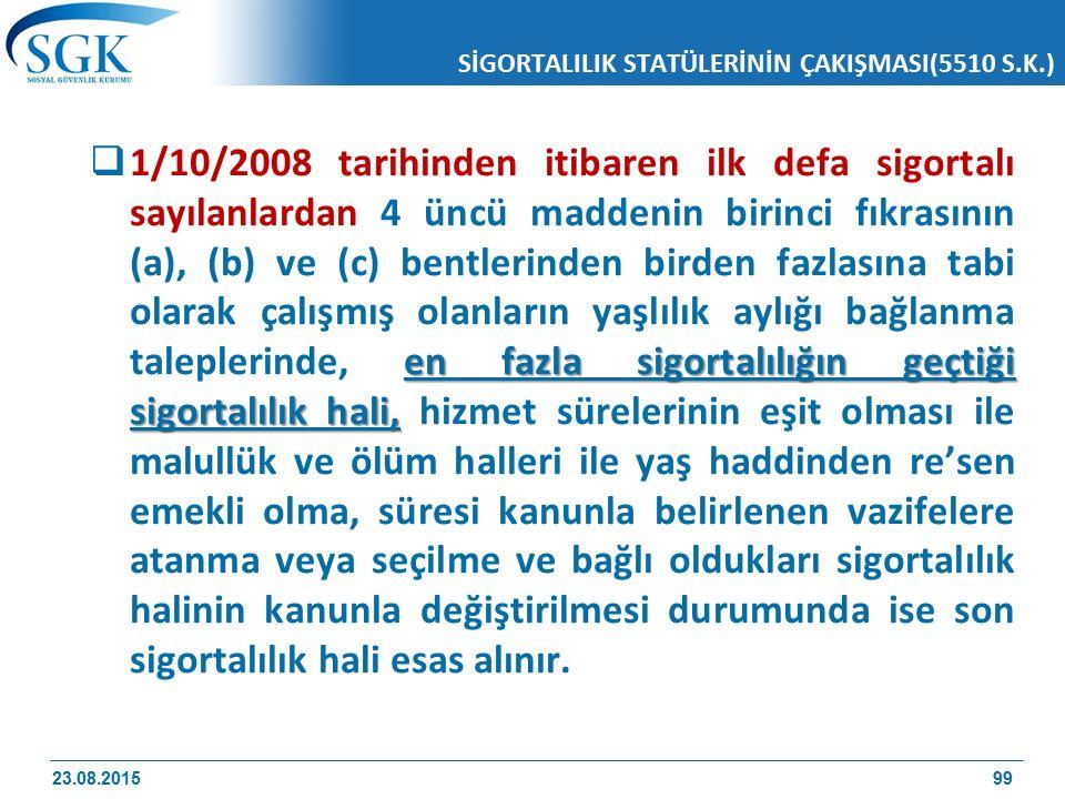 SİGORTALILIK STATÜLERİNİN ÇAKIŞMASI(5510 S.K.)