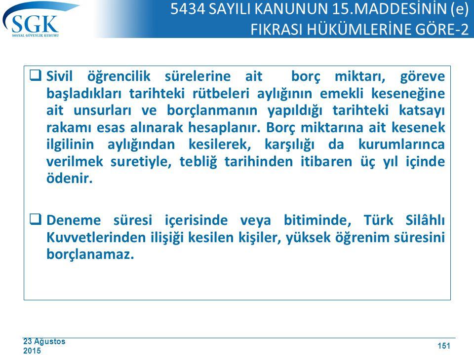 5434 SAYILI KANUNUN 15.MADDESİNİN (e) FIKRASI HÜKÜMLERİNE GÖRE-2