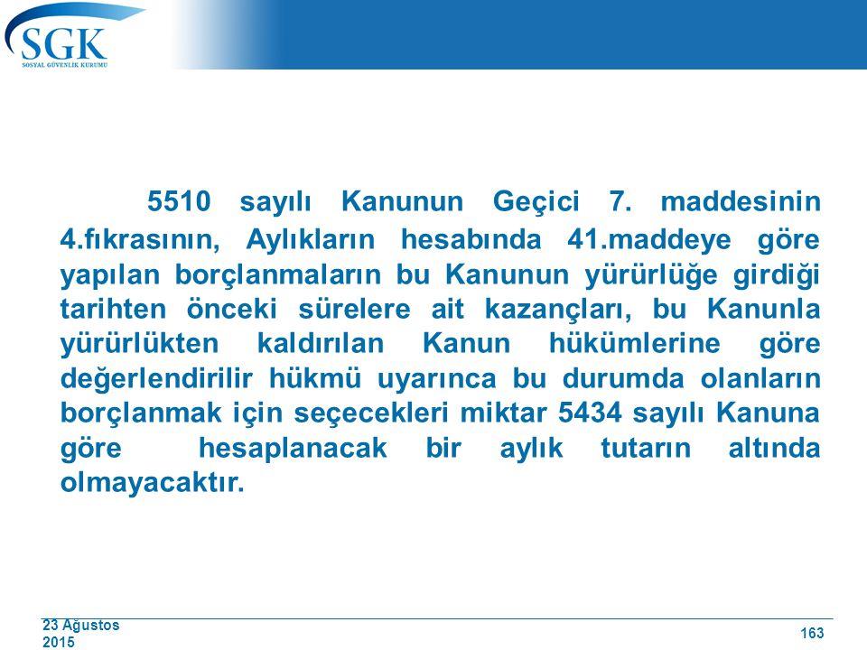 5510 sayılı Kanunun Geçici 7. maddesinin 4