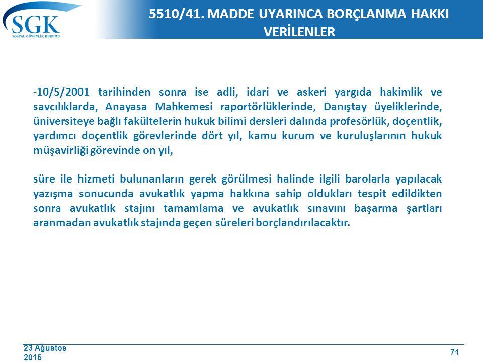 5510/41. MADDE UYARINCA BORÇLANMA HAKKI VERİLENLER