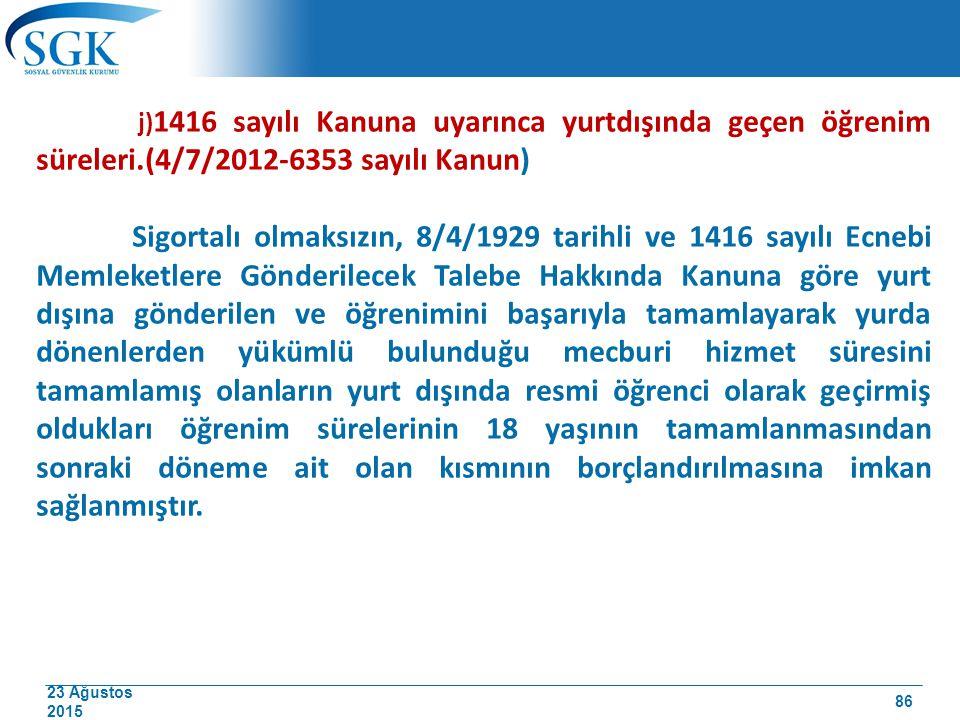 j)1416 sayılı Kanuna uyarınca yurtdışında geçen öğrenim süreleri