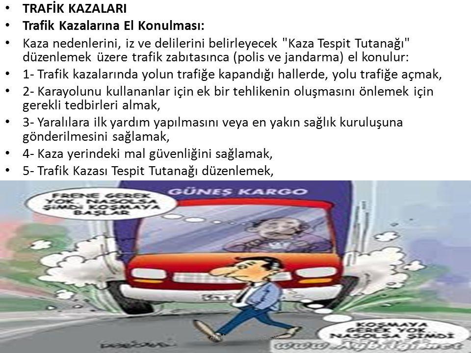 Trafik Kazalarına El Konulması: