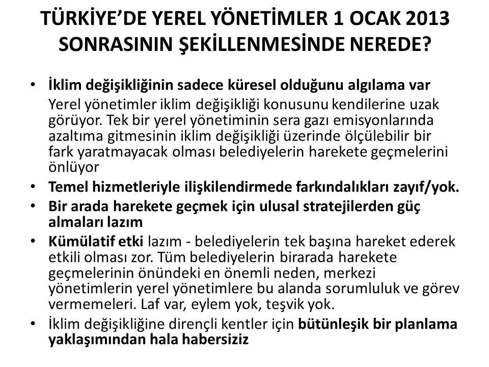 TÜRKİYE'DE YEREL YÖNETİMLER 1 OCAK 2013 SONRASININ ŞEKİLLENMESİNDE NEREDE