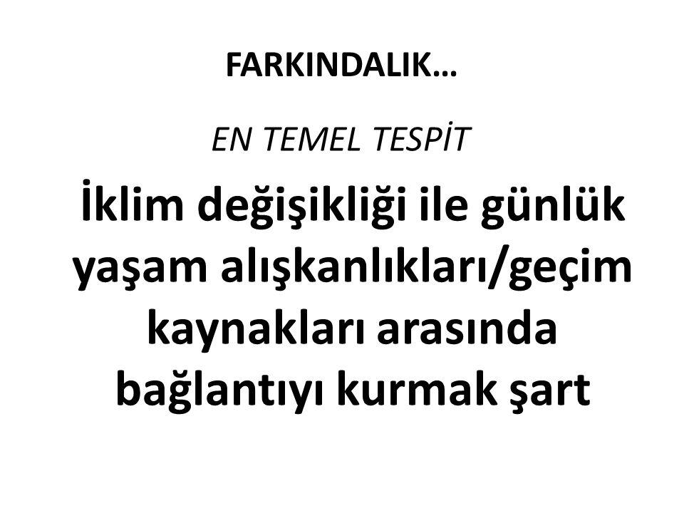 FARKINDALIK… EN TEMEL TESPİT