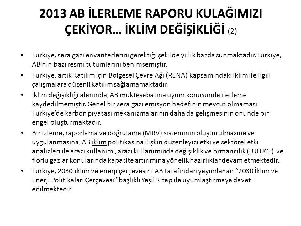 2013 AB İLERLEME RAPORU KULAĞIMIZI ÇEKİYOR… İKLİM DEĞİŞİKLİĞİ (2)