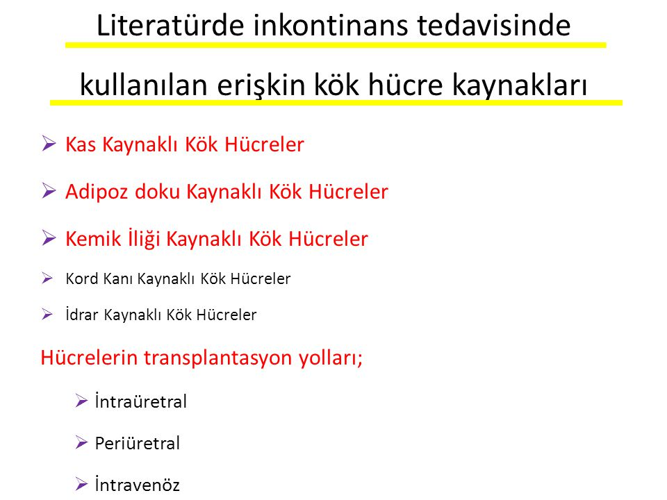 Literatürde inkontinans tedavisinde kullanılan erişkin kök hücre kaynakları