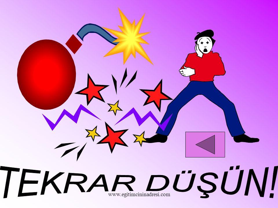 TEKRAR DÜŞÜN! www.egitimcininadresi.com