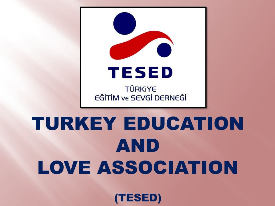 TURKEY EDUCATION AND LOVE ASSOCIATION