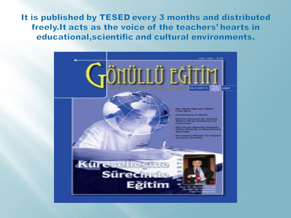 It is published by TESED every 3 months and distributed freely