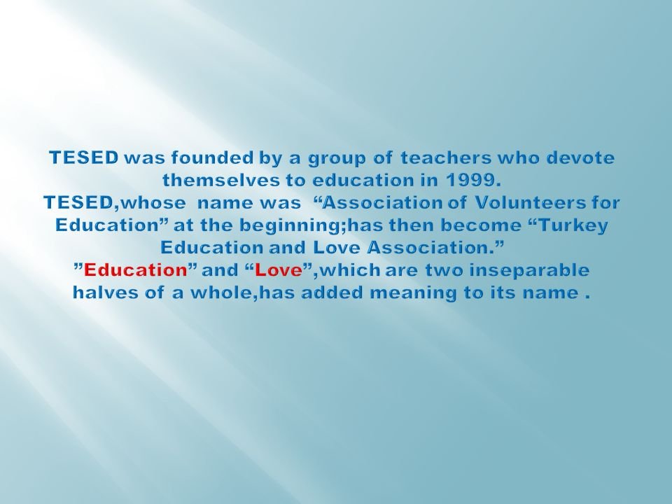 TESED was founded by a group of teachers who devote themselves to education in 1999.