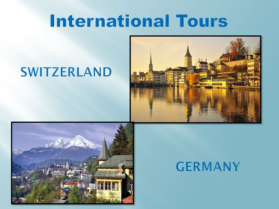 International Tours SWITZERLAND GERMANY