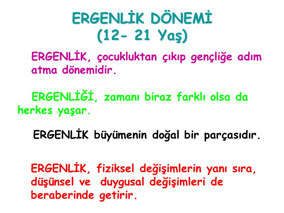 ERGENLİK DÖNEMİ (12- 21 Yaş)