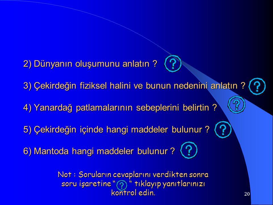 2) Dünyanın oluşumunu anlatın