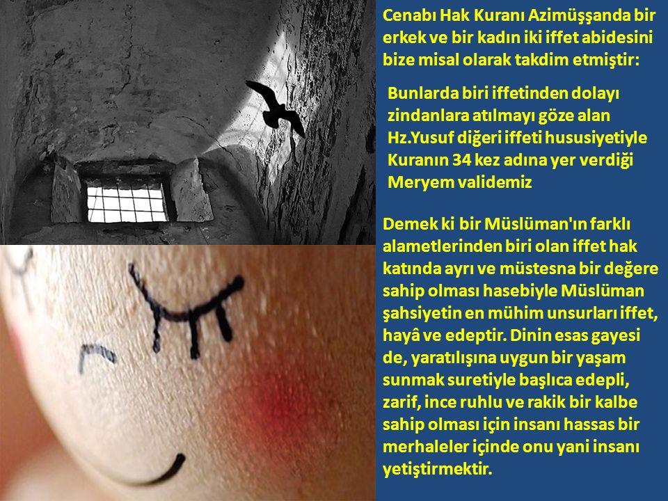 Cenabı Hak Kuranı Azimüşşanda bir erkek ve bir kadın iki iffet abidesini bize misal olarak takdim etmiştir: