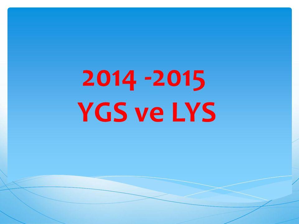 2014 -2015 YGS ve LYS