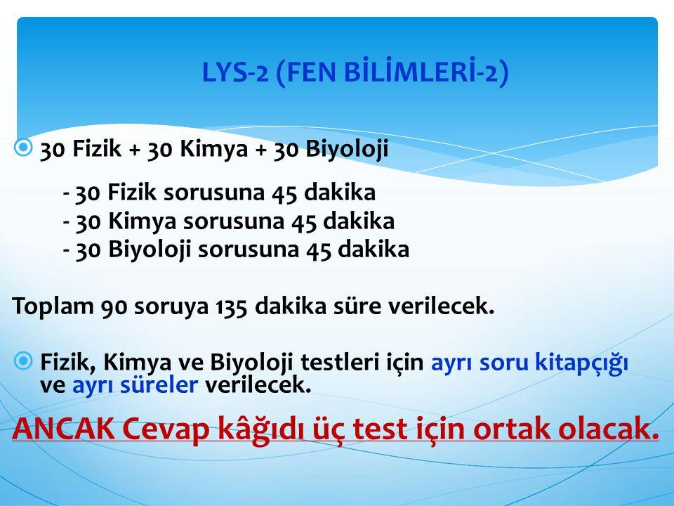 ANCAK Cevap kâğıdı üç test için ortak olacak.