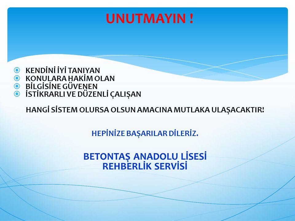 UNUTMAYIN ! BETONTAŞ ANADOLU LİSESİ REHBERLİK SERVİSİ