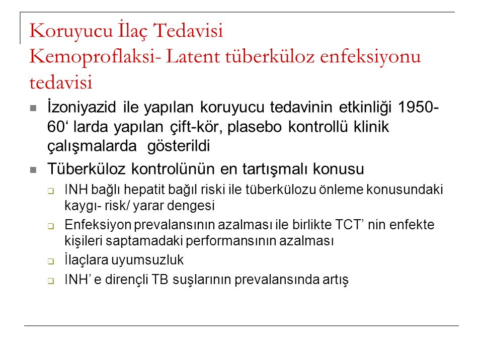 Koruyucu İlaç Tedavisi Kemoproflaksi- Latent tüberküloz enfeksiyonu tedavisi