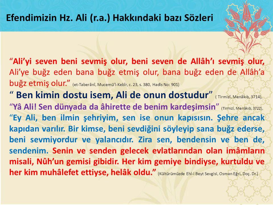 Efendimizin Hz. Ali (r.a.) Hakkındaki bazı Sözleri