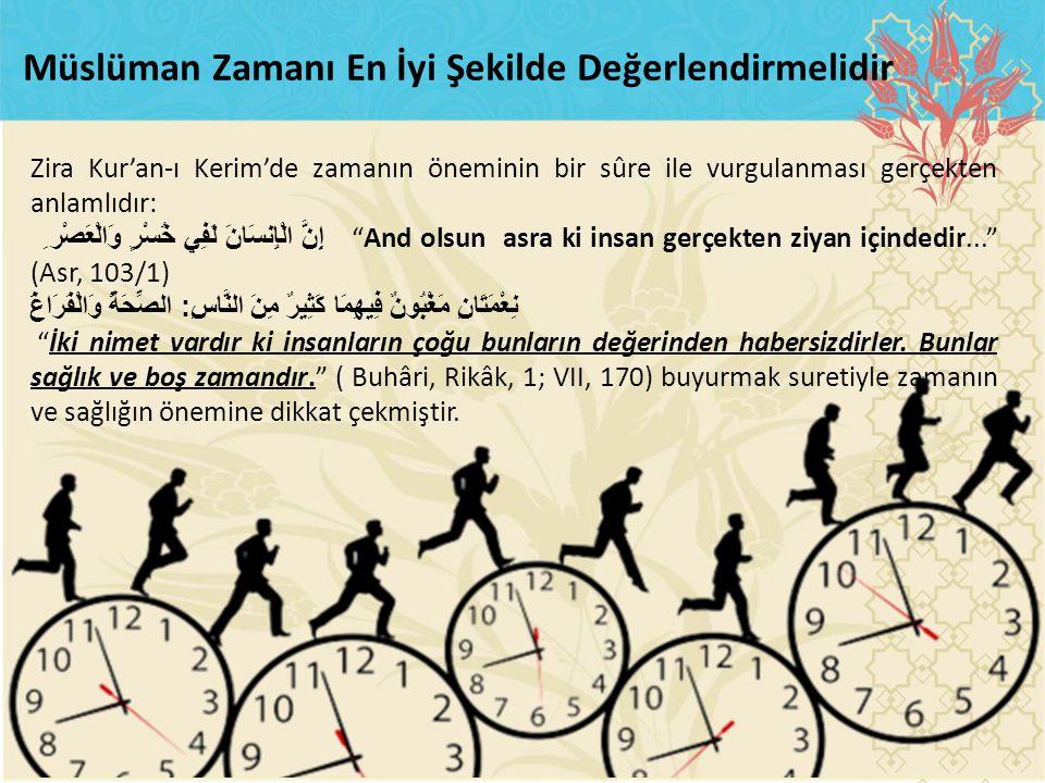 Müslüman Zamanı En İyi Şekilde Değerlendirmelidir