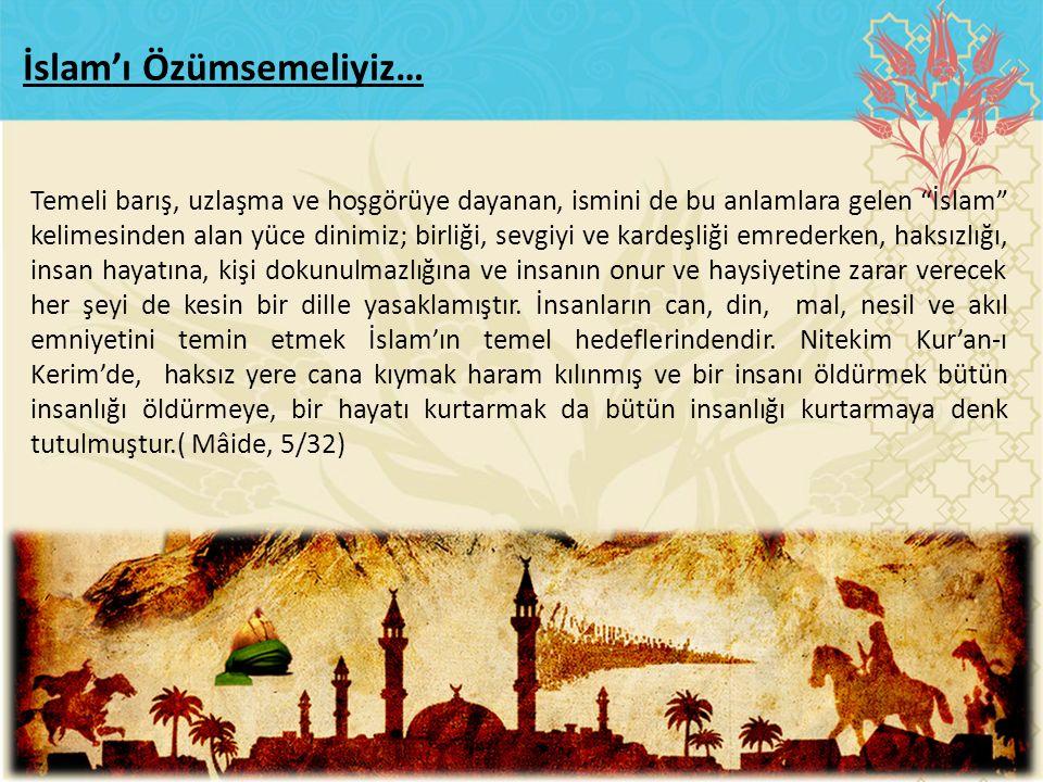 İslam'ı Özümsemeliyiz…