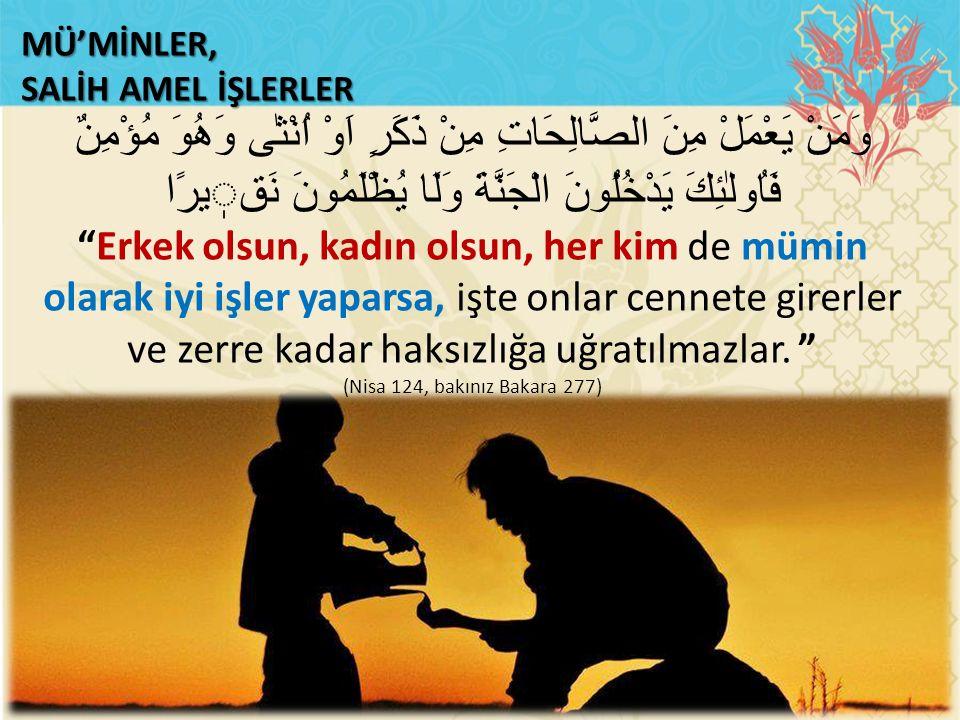 MÜ'MİNLER, SALİH AMEL İŞLERLER.