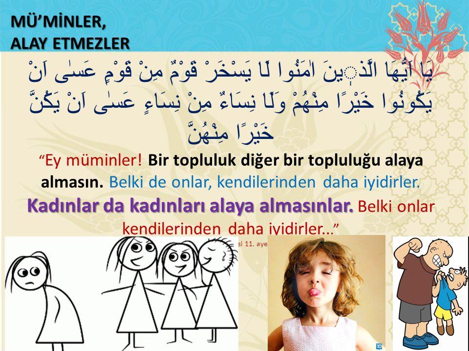 MÜ'MİNLER, ALAY ETMEZLER.