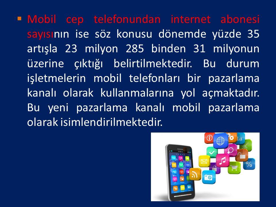 Mobil cep telefonundan internet abonesi sayısının ise söz konusu dönemde yüzde 35 artışla 23 milyon 285 binden 31 milyonun üzerine çıktığı belirtilmektedir.