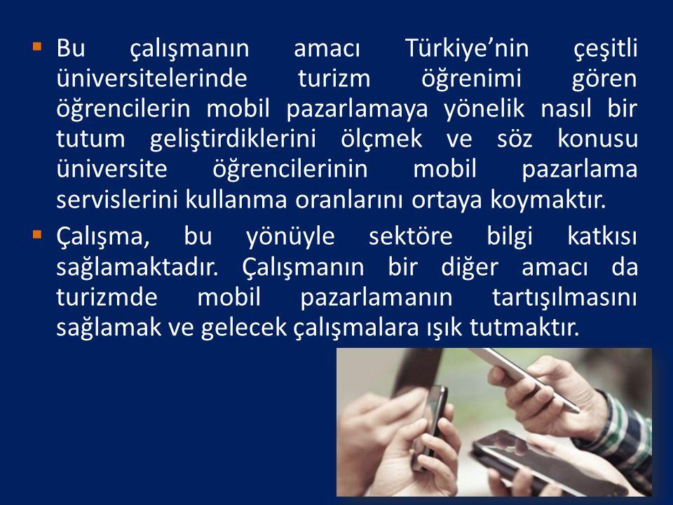Bu çalışmanın amacı Türkiye'nin çeşitli üniversitelerinde turizm öğrenimi gören öğrencilerin mobil pazarlamaya yönelik nasıl bir tutum geliştirdiklerini ölçmek ve söz konusu üniversite öğrencilerinin mobil pazarlama servislerini kullanma oranlarını ortaya koymaktır.