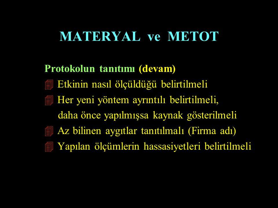 MATERYAL ve METOT Protokolun tanıtımı (devam)