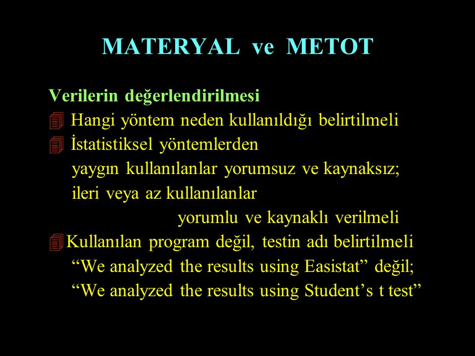 MATERYAL ve METOT Verilerin değerlendirilmesi