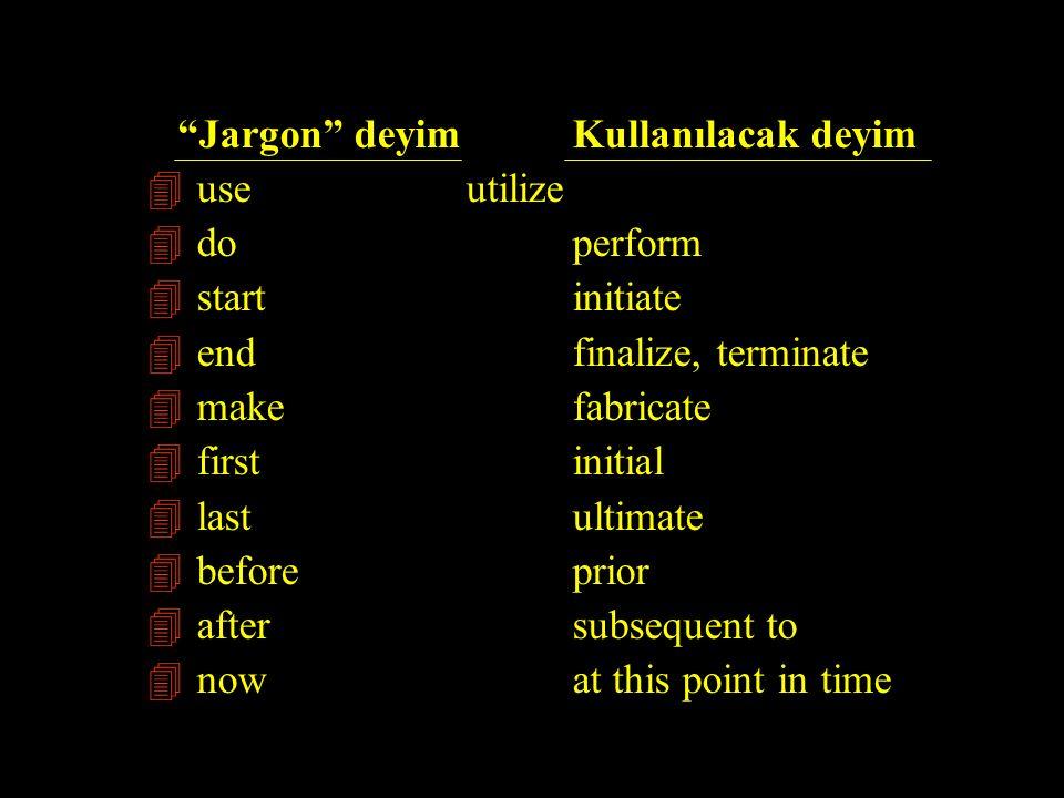 Jargon deyim Kullanılacak deyim