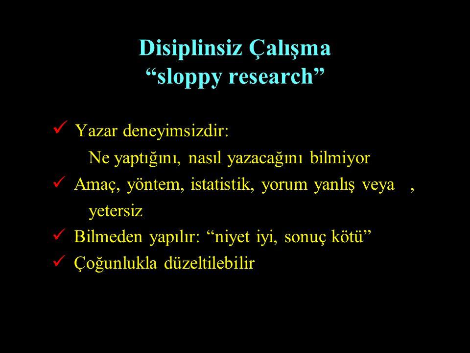 Disiplinsiz Çalışma sloppy research