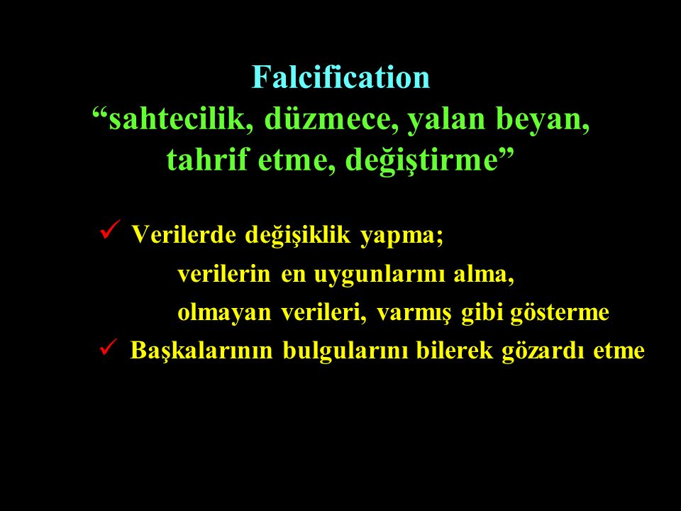 Falcification sahtecilik, düzmece, yalan beyan, tahrif etme, değiştirme