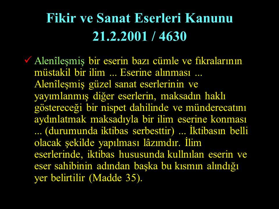 Fikir ve Sanat Eserleri Kanunu 21.2.2001 / 4630