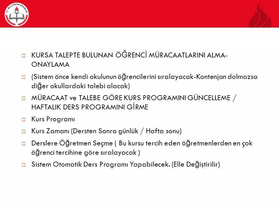 KURSA TALEPTE BULUNAN ÖĞRENCİ MÜRACAATLARINI ALMA-ONAYLAMA