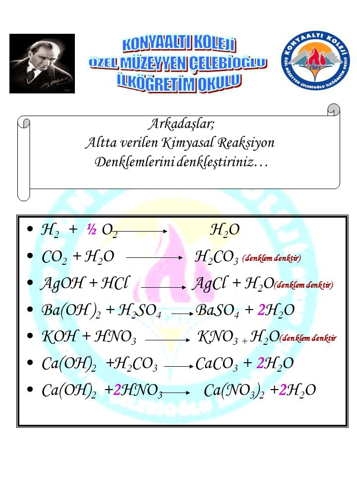 CO2 + H2O H2CO3 (denklem denktir)