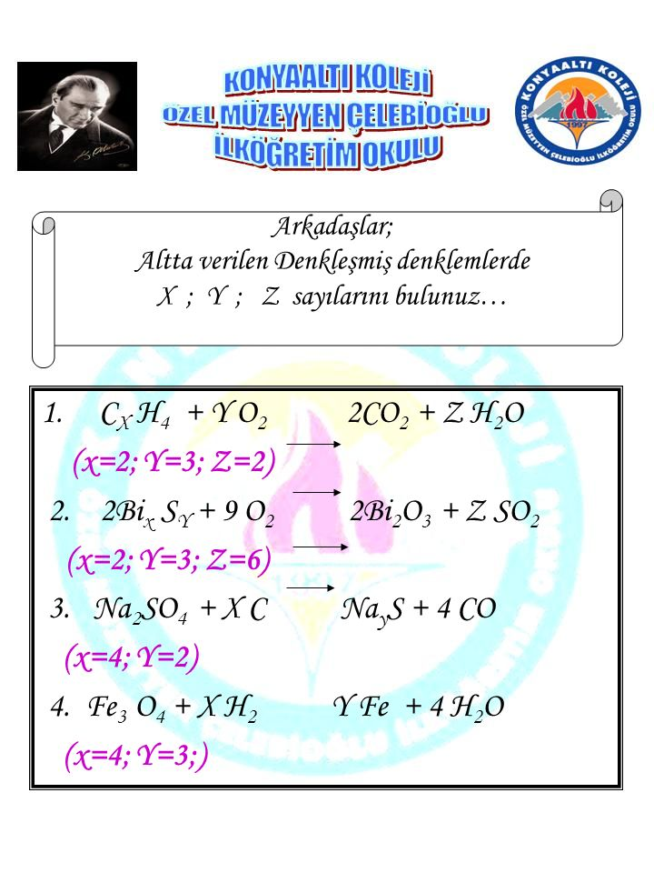 CX H4 + Y O2 2CO2 + Z H2O (x=2; Y=3; Z=2)