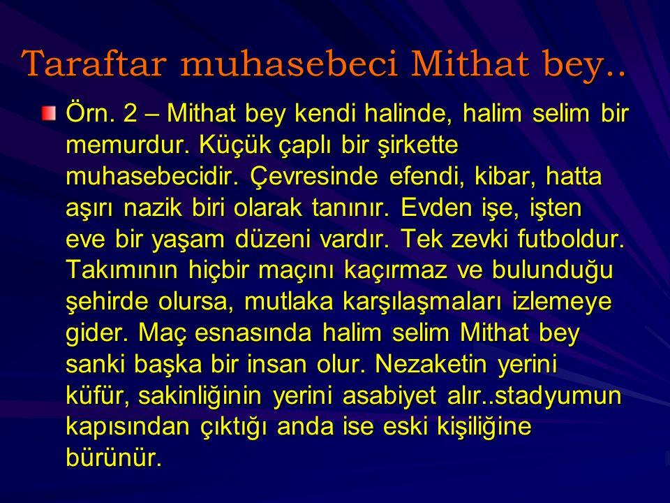 Taraftar muhasebeci Mithat bey..