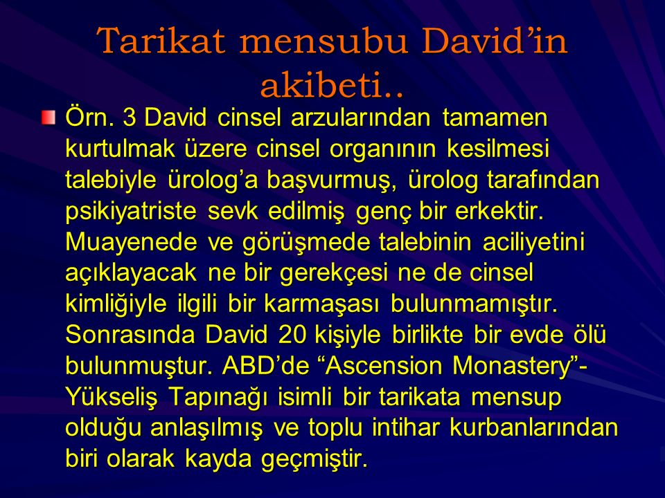 Tarikat mensubu David'in akibeti..