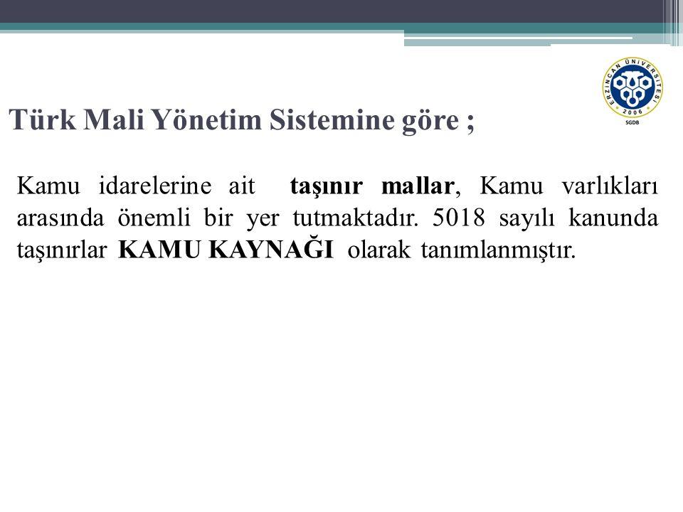 Türk Mali Yönetim Sistemine göre ;