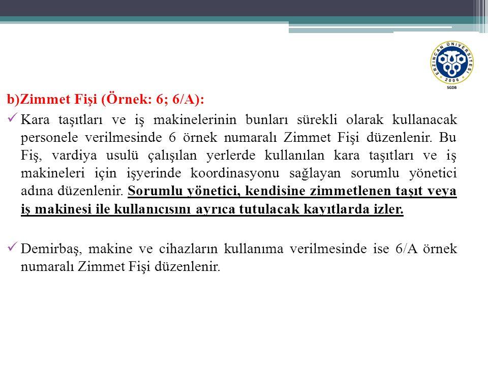 b)Zimmet Fişi (Örnek: 6; 6/A):