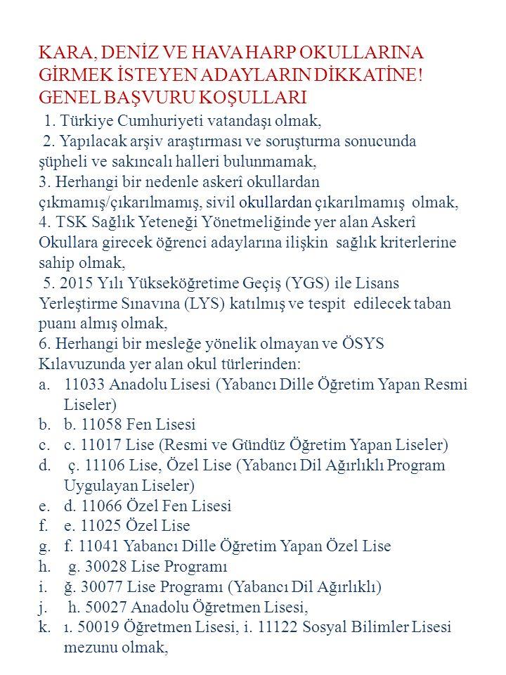 1. Türkiye Cumhuriyeti vatandaşı olmak,
