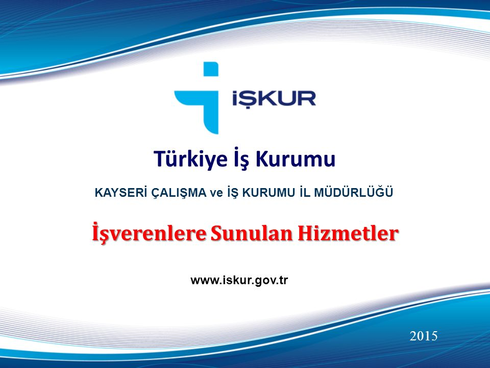 Türkiye İş Kurumu İşverenlere Sunulan Hizmetler 2015