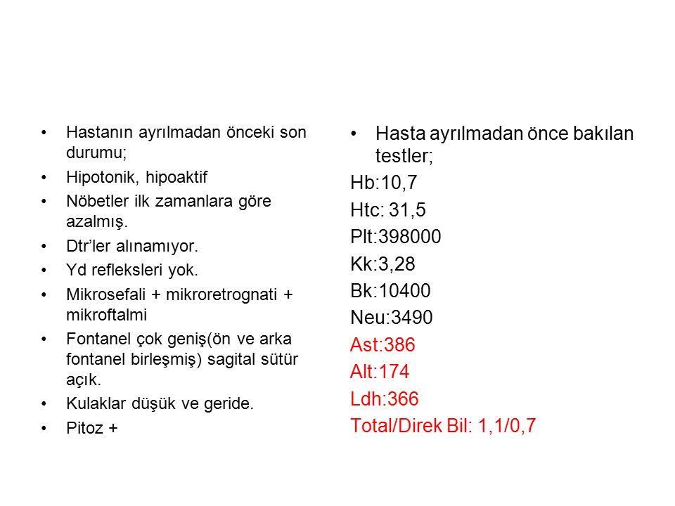 Hasta ayrılmadan önce bakılan testler; Hb:10,7 Htc: 31,5 Plt:398000
