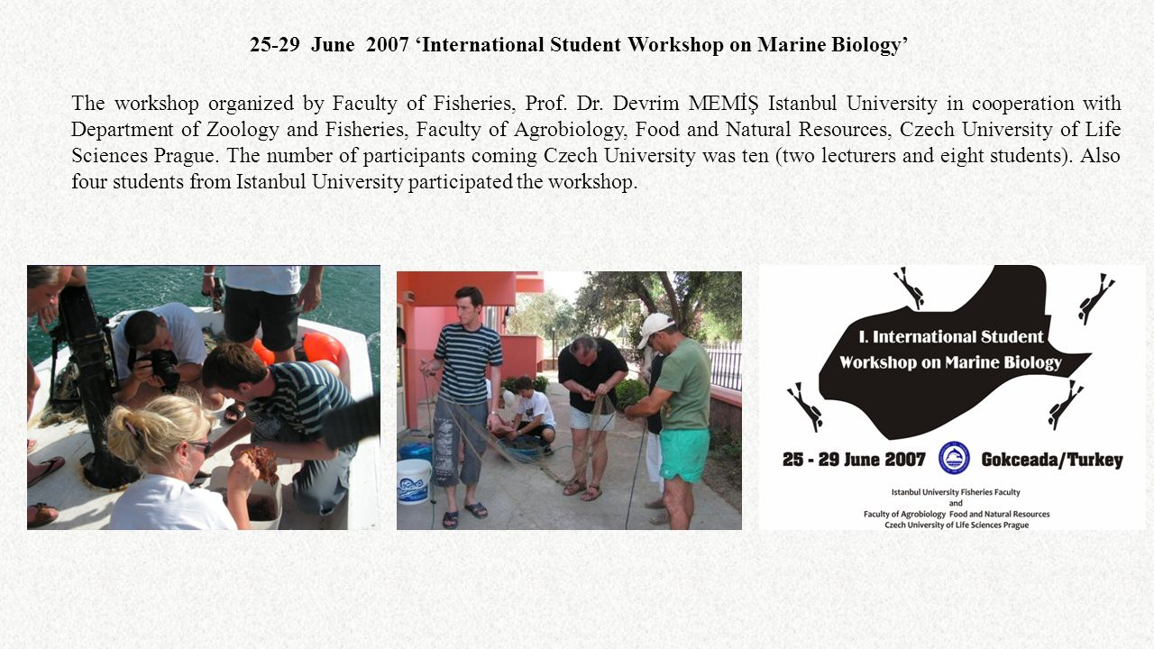 25-29 June 2007 'International Student Workshop on Marine Biology'